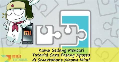 tutorial root xiaomi mi3 sedang mencari tutorial cara pasang xposed di smartphone