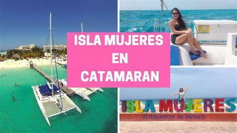 catamaran isla mujeres todo incluido tour a isla mujeres en catamaran 161 todo incluido youtube