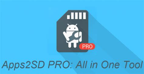 apps2sd apk apps2sd pro all in one tool 7 2 apk is here fullsoftware4u