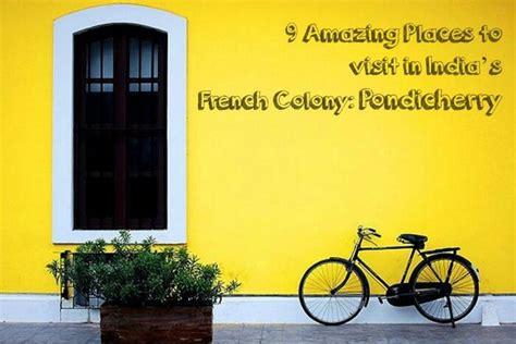 places  visit  pondicherry indias french colony