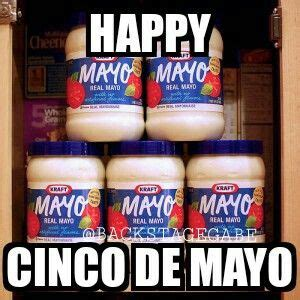 Cinco De Mayo Meme - 1000 images about may day on pinterest