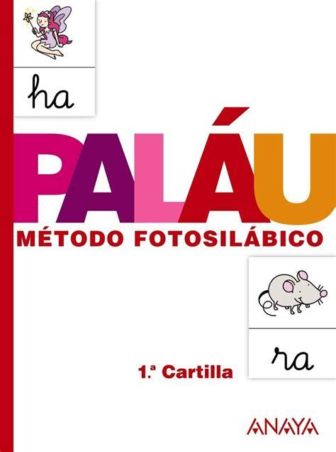 libro metodo fotosilabico palau metodo comprar libro cartilla 1 palau m 201 todo fotosil 193 bico 2013