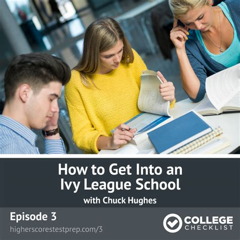How To Get Admission In League Colleges For Mba by How To Get Into League Schools College Checklist Podcast