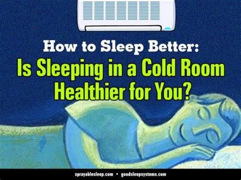 sleeping in cold room how to sleep better is sleeping in a cold room healthier for you