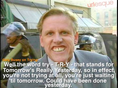 Gary Busey Meme - gary busey funny quotes