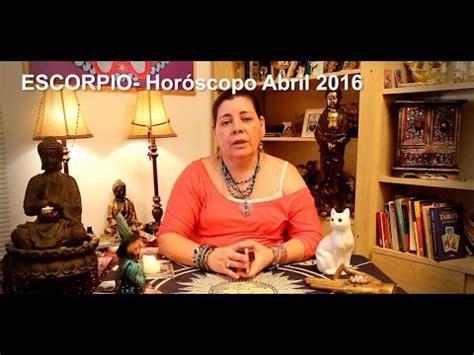 escorpio abril 2016 hor 243 scopo esc 243 rpio abril 2016 youtube