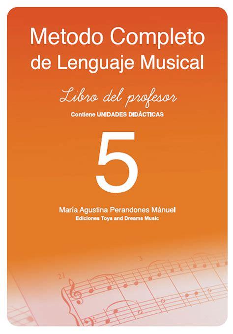 libro lenguaje musical rtmico i m 233 todo completo de lenguaje musical libro del profesor 5 mar 237 a agus