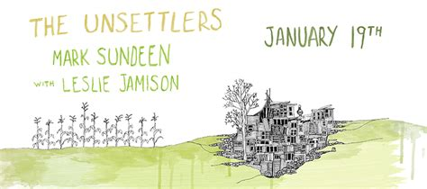 the unsettlers in search of the in today s america books the unsettlers sundeen leslie jamison mcnally