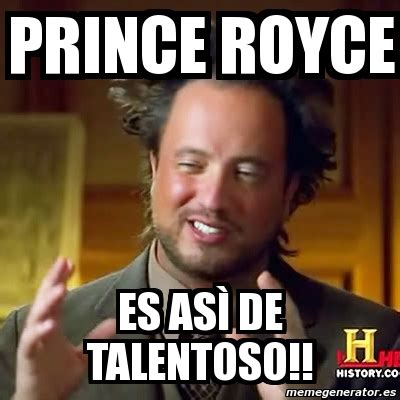 Prince Meme Generator - meme ancient aliens prince royce es as 236 de talentoso