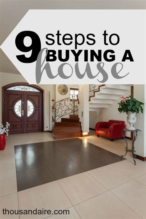 10 steps to buying a house 9 big steps to buying a house thousandaire