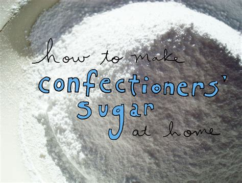 how to make confectioners sugar at home