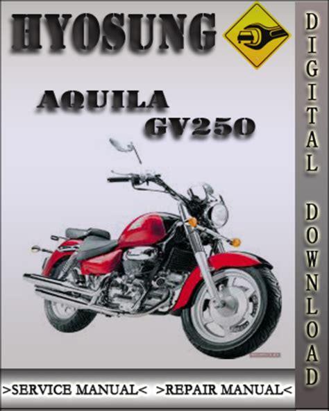 Hyosung Aquila Gv250 Factory Service Repair Manual Tradebit
