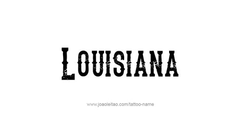 state of louisiana tattoo designs louisiana usa state name designs tattoos with names