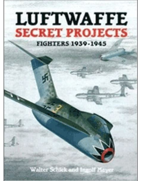 secret luftwaffe emergency fighters luftwaffe secret projects fighters 1939 1945