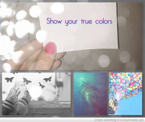 showing your true colors showing true colors quotes inspirational quotesgram