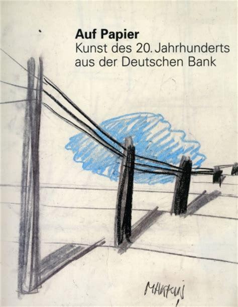 der deutschen bank auf papier kunst des 20 jahrhunderts aus der deutschen