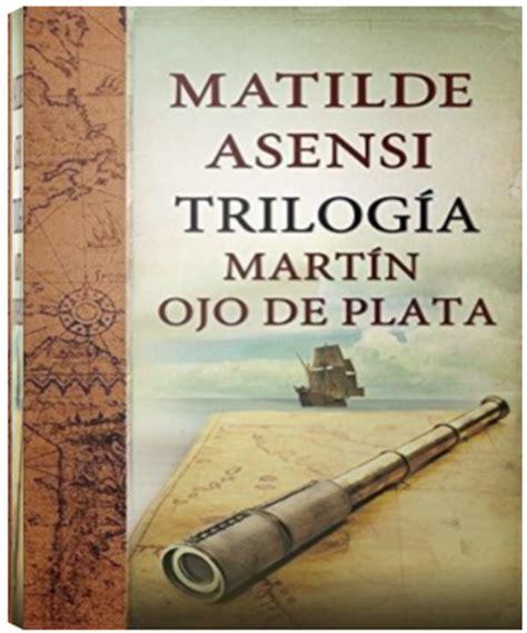 libro triloga martn ojo de trilog 237 a mart 237 n ojo de plata matilde asensi
