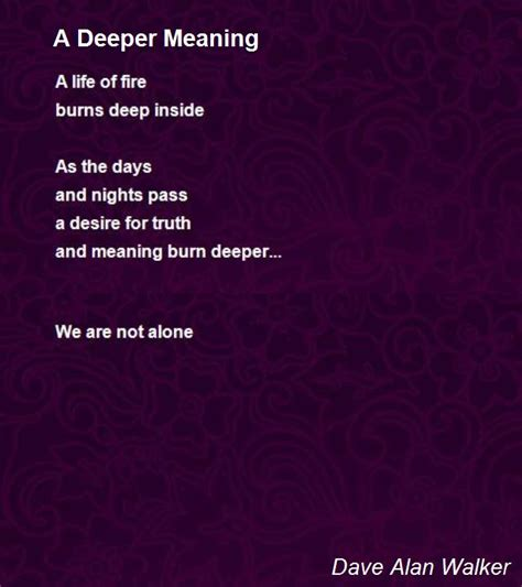 Deeper And Deeper a deeper meaning poem by dave alan walker poem