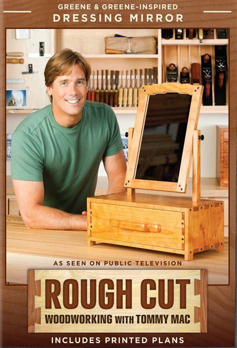 roughcut woodworking cut woodworking with mac greene greene