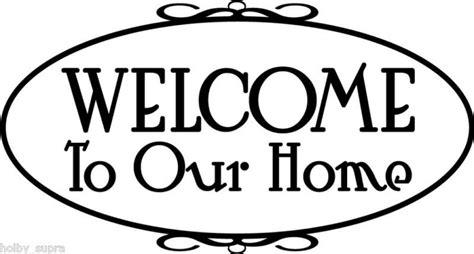 welcome to our house welcome to our house quotes quotesgram