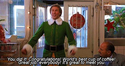 world s best cup of coffee mug elf movie will ferrell sign top 14 best gifs quotes from movie elf movie quotes