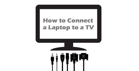 how to connect a how to connect a laptop to a tv ebuyer