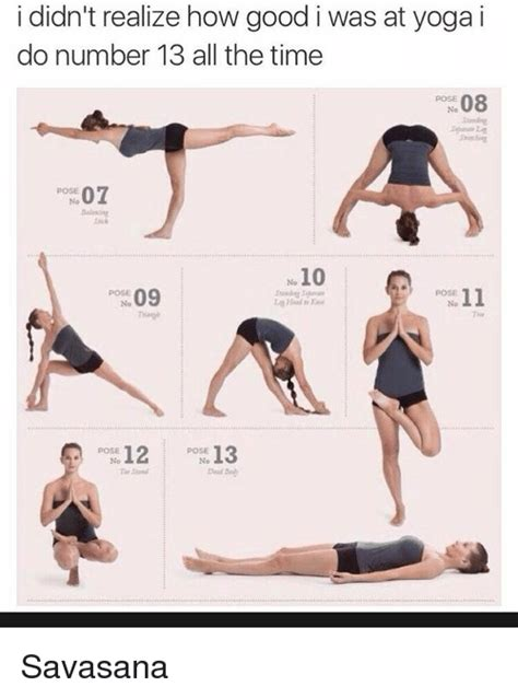 Meme Yoga - i didn t realize how good i was at yoga i do number 13 all