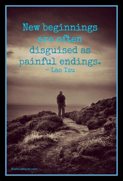 lao tzu new beginnings are often disguised as painful