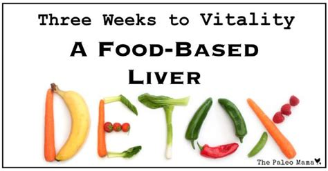 Paleo Based Detox Diet by Three Weeks To Vitality A Food Based Liver Detox Detox
