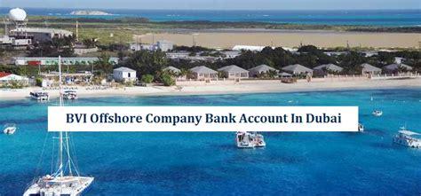 dubai offshore bank account bvi offshore company bank account in dubai riz mona