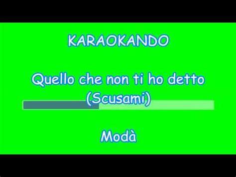 quello non ti ho detto testo karaoke italiano quello non ti ho detto scusami