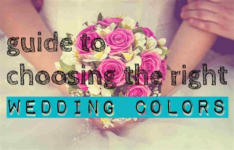 how to choose wedding colors guide to choosing wedding colors that match your taste