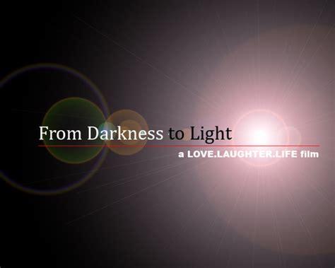 From Darkness To Light by From Darkness To Light On Vimeo