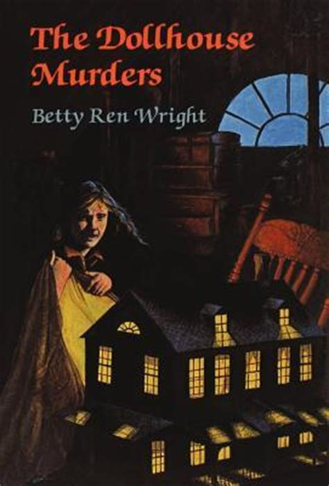 the doll house murders the dollhouse murders by betty ren wright reviews discussion bookclubs lists