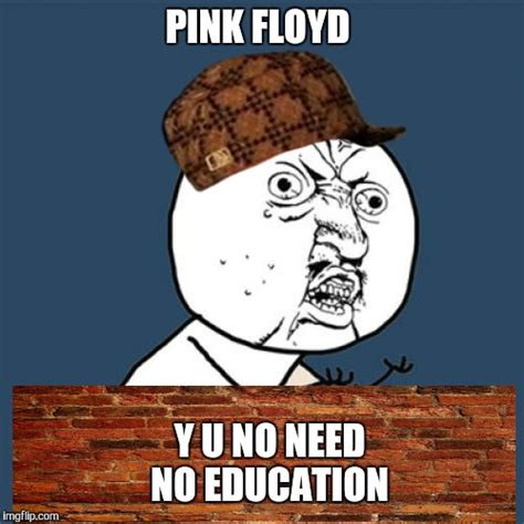 Pink Floyd Meme - all in all its just a nother meme on the wall imgflip