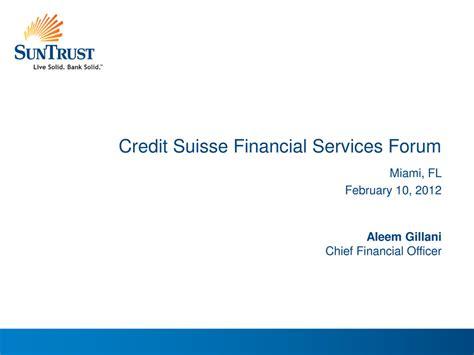 Credit Suisse Form 10 K Suntrust Banks Inc Form 8 K Ex 99 1 Presentation Materials February 9 2012