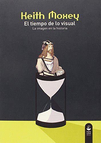 libro slo el tiempo lo leer libro el tiempo de lo visual descargar libroslandia