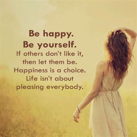Be Free Be Happy Be Be Happy Be Yourself Quote Amo