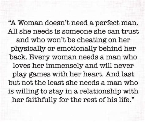 a man doesn t need to be perfect to make a woman happy all a woman doesn t need a perfect man all she needs is