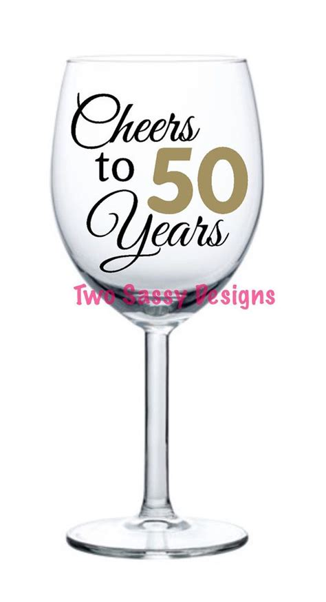 wine glass cheers 50th birthday wine glass cheers to 50 years wine glass