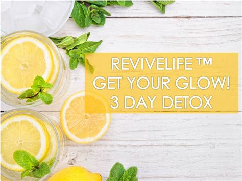 Glow Detox Program by Revivelife 3 Day Detox Revivelife Clinic
