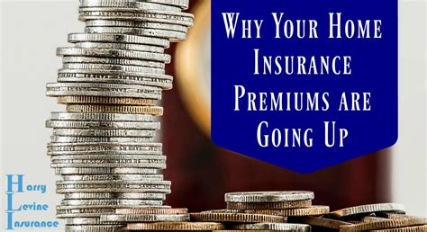 house insurance premium why your home insurance premiums are going up harry