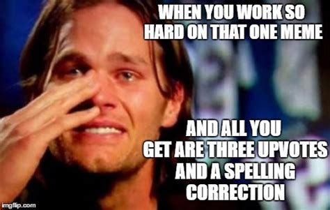 Brady Crying Meme - tom brady crying imgflip