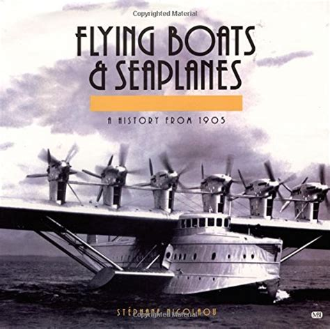 flying boat history flying boats and seaplanes a history from 1905