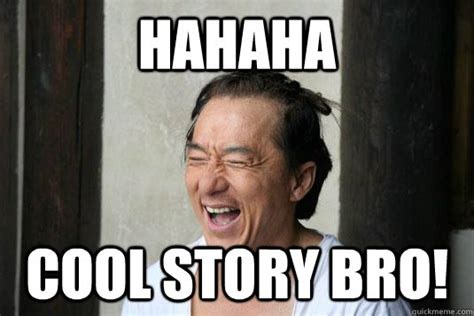 Know Your Meme Cool Story Bro - hahaha cool story bro