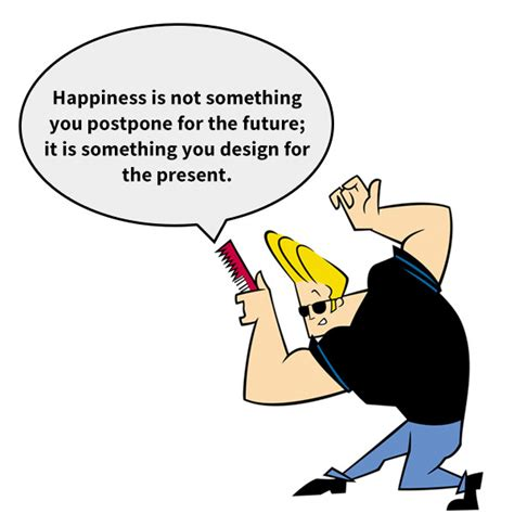 johnny bravo quotes philosophical johnny bravo