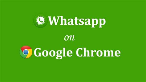 chrome whatsapp how to use whatsapp on google chrome browser youtube