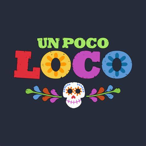 coco un poco loco mp3 un poco loco coco t shirt teepublic