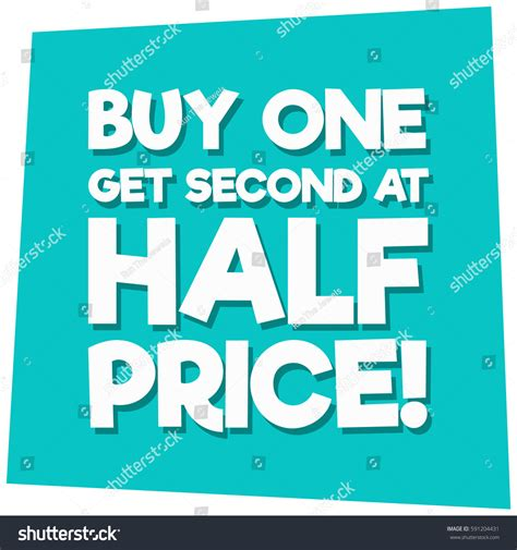 Buy One Get One Half Price But Be by Buy One Get Second Half Price Stock Vector 591204431
