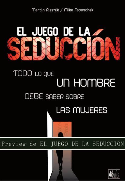 juegos de seduccion libro pdf gratis 154515516 libro el juego de la seduccion pdf martin rieznik mike taba